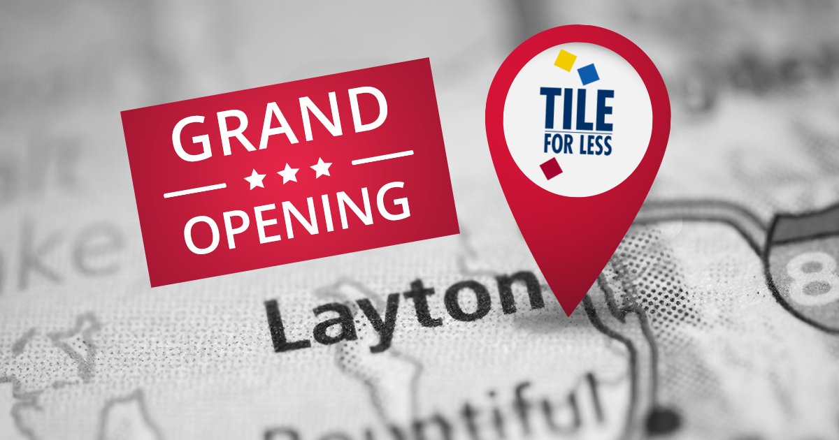 Tile For Less Layton location now open